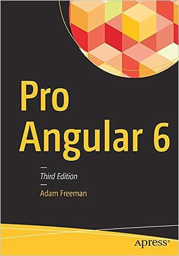 Pro Angular 6: Adam Freeman: 9781484240595: Amazon com: Books