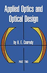 APPLIED OPTICS AND OPTICAL DESIGN. Part two, Edition en anglais