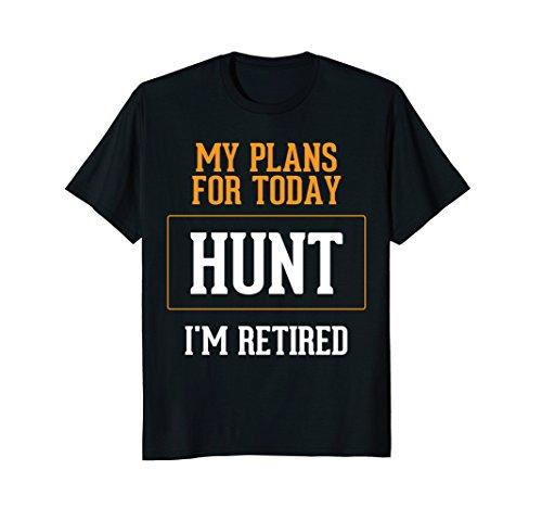 Hunters Plans. Funny Hunting Retirement Gag Gift -