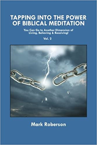 Tapping into the Power of Biblical Meditation (Vol  2): You