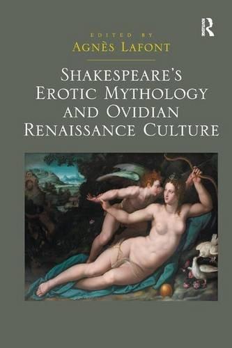 Shakespeare's Erotic Mythology and Ovidian Renaissance Culture
