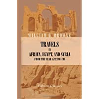 Travels in Africa, Egypt, and Syria, from the Year 1792 to 1798