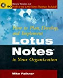 How to Plan, Develop, and Implement Lotus Notes in Your Organization, Mike Falkner, 0471125709