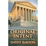 David Barton'sOriginal Intent(Original Intent: The Courts, the Constitution, & Religion) (Paperback)(2008)