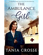 THE AMBULANCE GIRL a compelling wartime saga of love, loss and self-discovery