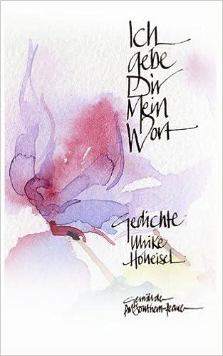 Ich Gebe Dir Mein Wort Gedichte German Edition Ulrike