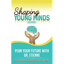 Shaping Young Minds: Plan Your Futur With Dr. Etienne