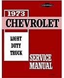 1973 CHEVROLET PICKUP, VAN & TRUCK REPAIR SHOP & SERVICE MANUAL INCLUDES: Blazer, Suburban, Stake Body , ½ ton, ¾ ton & 1 ton, Forward Control, Motorhome Chassis, K5, K10, K20, K30, C10, C20, C30, G10, G20, G30, P10, P20 and P30. 73