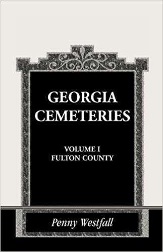 Book Georgia Cemeteries, Volume I: Fulton County by Penny Westfall (2008-07-27)