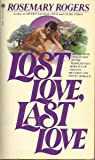 Front cover for the book Lost Love, Last Love by Rosemary Rogers