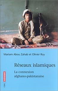 Réseaux islamiques : La Connexion afghano-pakistanaise par Mariam Abou Zahab