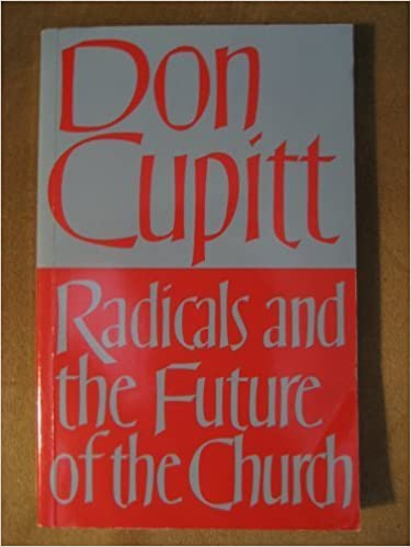 Radicals and the Future of the Church by Don Cupitt (1989-06-03)