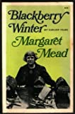 Blackberry Winter : My Earlier Years, Mead, Margaret, 0671216422