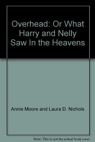 Overhead: Or What Harry and Nelly Saw In the Heavens