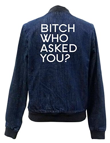 Who Asked You Certified Jeans Bitch Girls Freak Chaqueta Bomber zTfxdxB