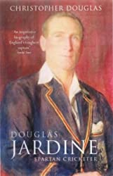 Douglas Jardine: Spartan Cricketer