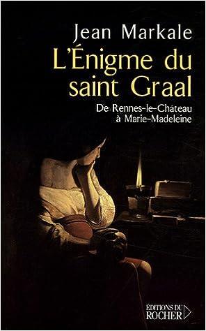 Téléchargement L'énigme du Saint Graal : De Rennes-le-Château à Marie-Madeleine pdf epub