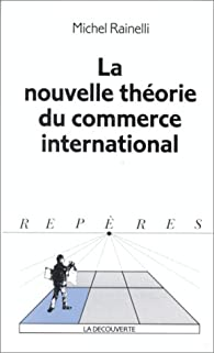 La nouvelle théorie du commerce international par Michel Rainelli