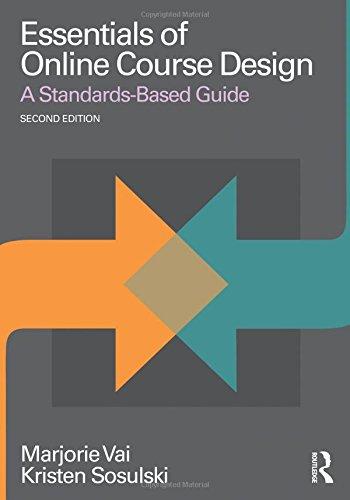 Essentials Of Online Course Design  A Standards Based Guide  Essentials Of Online Learning