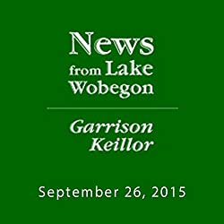 September 26, 2015: The News from Lake Wobegon