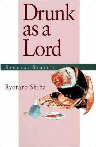 Drunk as a Lord: Samurai Stories PDF