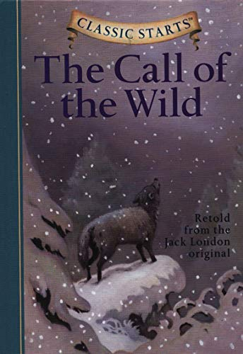 The Call of the Wild (Classic Starts) Hardcover – Abridged, March 1, 2005