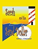 Sarah and the Sand Dollar, Kathie L. Underwood, 096725857X