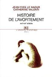 Histoire de l'avortement (XIXe-XXe siècle) (L'Univers historique) (French Edition)