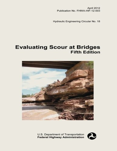 Evaluating Scour at Bridges: Fifth Edition