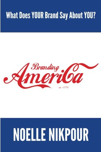 Branding America: What Does YOUR Brand Say About You?