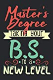 Master's Degree - Taking Your BS To A New Level: Master's Degree Graduate College Bullet Journal | Notebook | Journal | Log | Diary | Planner, Squared