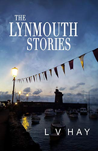 The Lynmouth Stories by [Hay, L.V.]