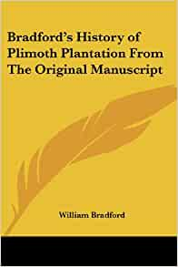 an analysis of the manuscript of william bradford Get the summaries, analysis, and quotes you need  welcome to the litcharts  study guide on william bradford's of plymouth plantation  massachusetts  when published: the original manuscript for of plymouth plantation was stored  in the.