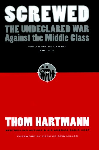Download Screwed: The Undeclared War Against the Middle Class - And What We Can Do about It ebook