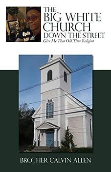 The Big White Church Down The Street