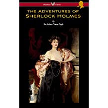 The Adventures of Sherlock Holmes (Wisehouse Classics Edition)