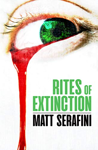 Rites of Extinction: A Short Novel of Occult Horror by [Serafini, Matt]