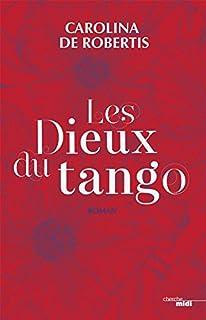 Les dieux du tango, De Robertis, Carolina