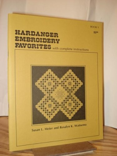 Hardanger Embroidery Favorites: With Complete Instructions - Book 1