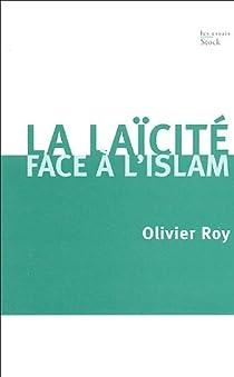 La laïcité face à l'Islam par Roy