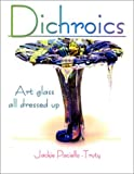 Dichroics: Art Glass All Dressed Up