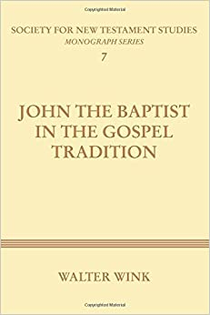 John the Baptist in the Gospel Tradition (Society for New Testament Studies Monograph)