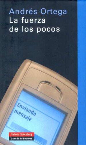 La fuerza de los pocos (Ensayo) por Ortega Klein, Andrés
