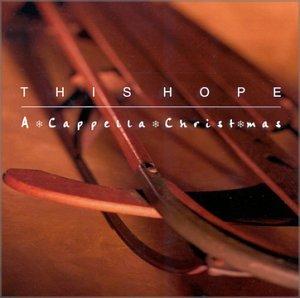 This Hope - A Cappella Christmas - Amazon.com Music