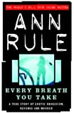 Every Breath You Take: A True Story of Erotic Obsession and Murder