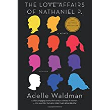 The Love Affairs of Nathaniel P.: A Novel