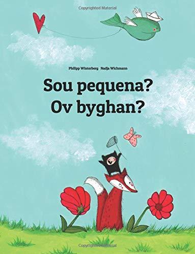 Sou pequena? Ov byghan?: Brazilian Portuguese-Cornish (Kernowek): Children's Picture Book (Bilingual Edition)