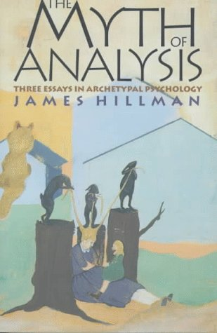 the myth of analysis three essays in archetypal psychology What really makes archetypal psychology different than jungian analysis of individuals and culture there are many levels to this answer, some of which are quite complex, but basically there is a shift in the attitude of the psyche being in us to us being in the psyche.