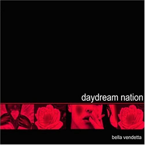 Bella Vendetta by Daydream Nation (2004-10-19)