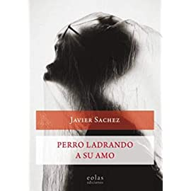 Perro ladrando a su amo de Javier Sáchez